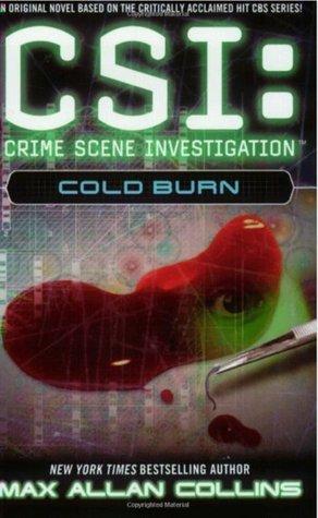 [PDF] [EPUB] Cold Burn (CSI: Crime Scene Investigation, #3) Download by Max Allan Collins