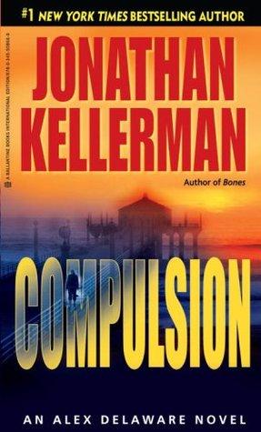 [PDF] [EPUB] Compulsion (Alex Delaware, #22) Download by Jonathan Kellerman
