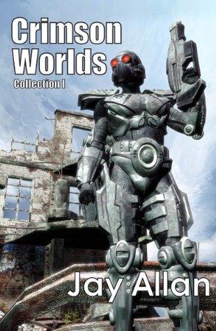 [PDF] [EPUB] Crimson Worlds Collection I (Crimson Worlds #1-3) Download by Jay Allan