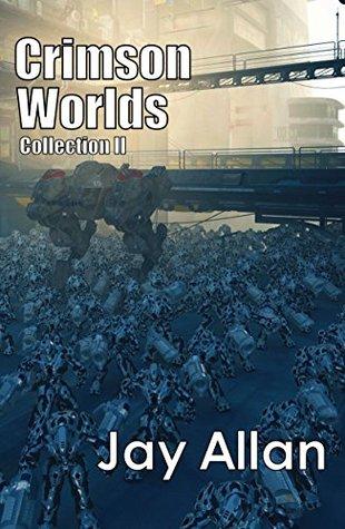 [PDF] [EPUB] Crimson Worlds Collection II (Crimson Worlds #4-6) Download by Jay Allan