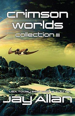 [PDF] [EPUB] Crimson Worlds Collection III (Crimson Worlds #7-9) Download by Jay Allan