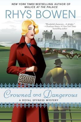 [PDF] [EPUB] Crowned and Dangerous (Her Royal Spyness, #10) Download by Rhys Bowen
