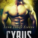 [PDF] [EPUB] Cyrus (Luna Lodge, #11) Download