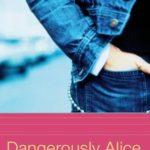 [PDF] [EPUB] Dangerously Alice (Alice, #19) Download