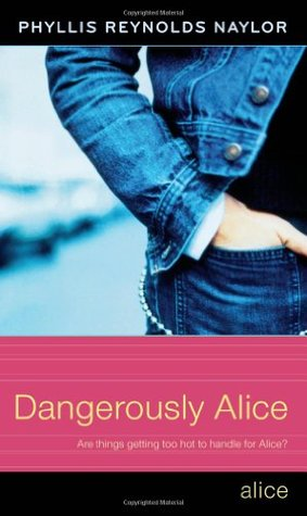 [PDF] [EPUB] Dangerously Alice (Alice, #19) Download by Phyllis Reynolds Naylor