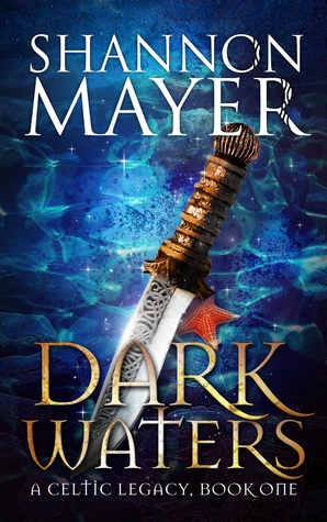 [PDF] [EPUB] Dark Waters (Celtic Legacy, #1) Download by Shannon Mayer