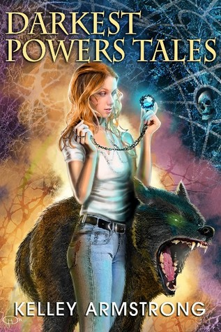 [PDF] [EPUB] Darkest Powers Tales (Darkest Powers, #0.5, 1.5, 2.5, 3.5, 3.6) Download by Kelley Armstrong
