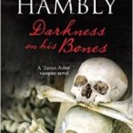 [PDF] [EPUB] Darkness on his Bones (James Asher, #6) Download
