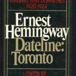 [PDF] [EPUB] Dateline Toronto: The Complete Toronto Star Dispatches 1920-24 Download