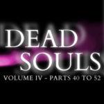 [PDF] [EPUB] Dead Souls Volume Four (Parts 40 to 52) Download