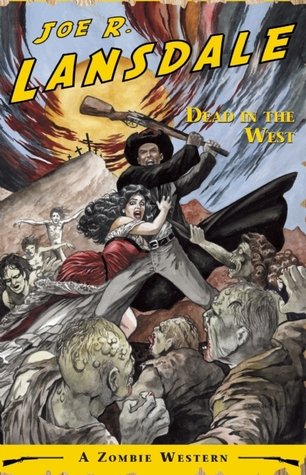 [PDF] [EPUB] Dead in the West Download by Joe R. Lansdale