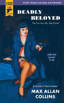 [PDF] [EPUB] Deadly Beloved (Hard Case Crime #38) Download by Max Allan Collins