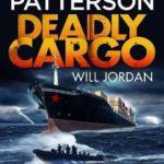 [PDF] [EPUB] Deadly Cargo by James Patterson Download