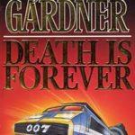 [PDF] [EPUB] Death Is Forever (John Gardner's Bond, #12) Download
