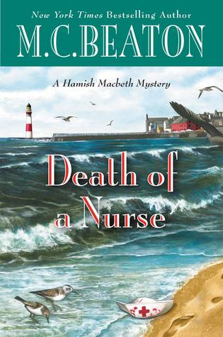 [PDF] [EPUB] Death of a Nurse (Hamish Macbeth, #31) Download by M.C. Beaton