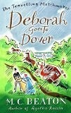 [PDF] [EPUB] Deborah Goes to Dover (Travelling Matchmaker, #5) Download by Marion Chesney