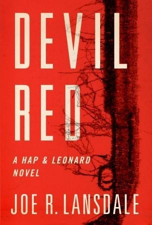 [PDF] [EPUB] Devil Red (Hap and Leonard, #8) Download by Joe R. Lansdale