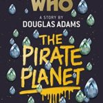 [PDF] [EPUB] Doctor Who: The Pirate Planet Download