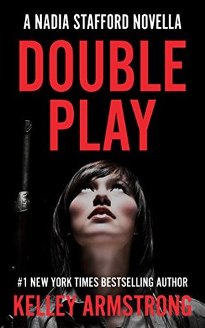 [PDF] [EPUB] Double Play (Nadia Stafford, #3.5) Download by Kelley Armstrong