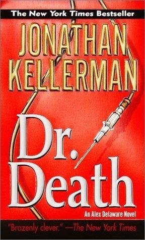 [PDF] [EPUB] Dr. Death (Alex Delaware #14) Download by Jonathan Kellerman