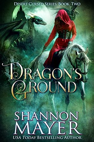 [PDF] [EPUB] Dragon's Ground (Desert Cursed, #2) Download by Shannon Mayer