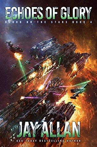 [PDF] [EPUB] Echoes of Glory (Blood on the Stars, #4) Download by Jay Allan
