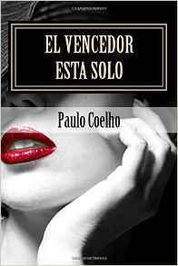 [PDF] [EPUB] El Vencedor Esta Solo Download by Paulo Coelho