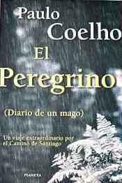 [PDF] [EPUB] El peregrino de Compostela (Diario de un mago) Download by Paulo Coelho