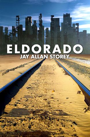 [PDF] [EPUB] Eldorado Download by Jay Allan Storey