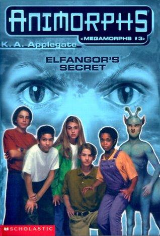 [PDF] [EPUB] Elfangor's Secret (Megamorphs, #3) Download by K.A. Applegate