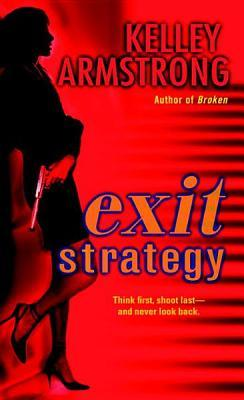 [PDF] [EPUB] Exit Strategy (Nadia Stafford, #1) Download by Kelley Armstrong