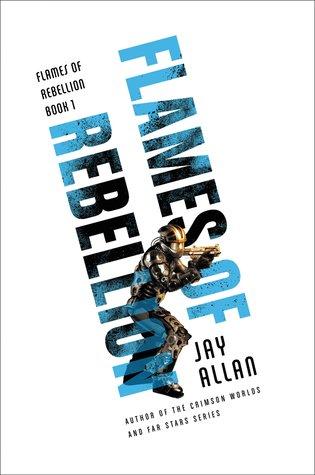 [PDF] [EPUB] Flames of Rebellion (Flames of Rebellion, #1) Download by Jay Allan