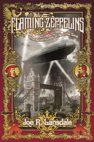 [PDF] [EPUB] Flaming Zeppelins: The Adventures of Ned the Seal Download by Joe R. Lansdale