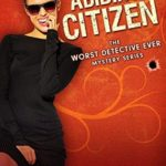 [PDF] [EPUB] Flaw Abiding Citizen (The Worst Detective Ever #6) Download