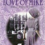 [PDF] [EPUB] For the Love of Mike (Molly Murphy Mysteries, #3) Download