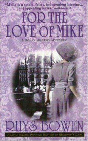 [PDF] [EPUB] For the Love of Mike (Molly Murphy Mysteries, #3) Download by Rhys Bowen