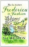 [PDF] [EPUB] Frederica in Fashion (The Six Sisters Series) Download by Marion Chesney