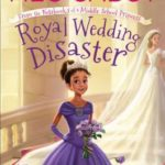 [PDF] [EPUB] From the Notebooks of a Middle School Princess: Royal Wedding Disaster Download