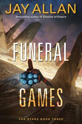 [PDF] [EPUB] Funeral Games (Far Star Trilogy #3) Download by Jay Allan