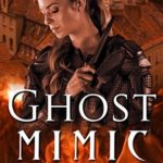[PDF] [EPUB] Ghost Mimic (Ghost Exile #5.5) Download