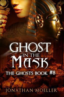 [PDF] [EPUB] Ghost in the Mask (Ghosts, #8) Download by Jonathan Moeller