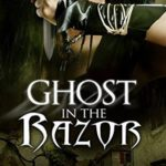 [PDF] [EPUB] Ghost in the Razor (Ghost Exile, #4) Download