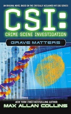 [PDF] [EPUB] Grave Matters (CSI: Crime Scene Investigation, #5) Download by Max Allan Collins