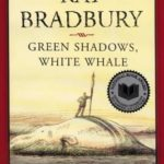 [PDF] [EPUB] Green Shadows, White Whale: A Novel of Ray Bradbury's Adventures Making Moby Dick with John Huston in Ireland Download