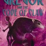 [PDF] [EPUB] Gregor and the Code of Claw Download