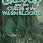 [PDF] [EPUB] Gregor and the Curse of the Warmbloods (Underland Chronicles, #3) Download