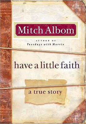 [PDF] [EPUB] Have a Little Faith: a True Story Download by Mitch Albom