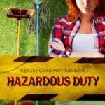 [PDF] [EPUB] Hazardous Duty (Squeaky Clean Mysteries #1) Download