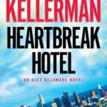 [PDF] [EPUB] Heartbreak Hotel (Alex Delaware, #32) Download