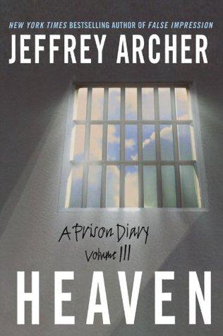 [PDF] [EPUB] Heaven (A Prison Diary, #3) Download by Jeffrey Archer